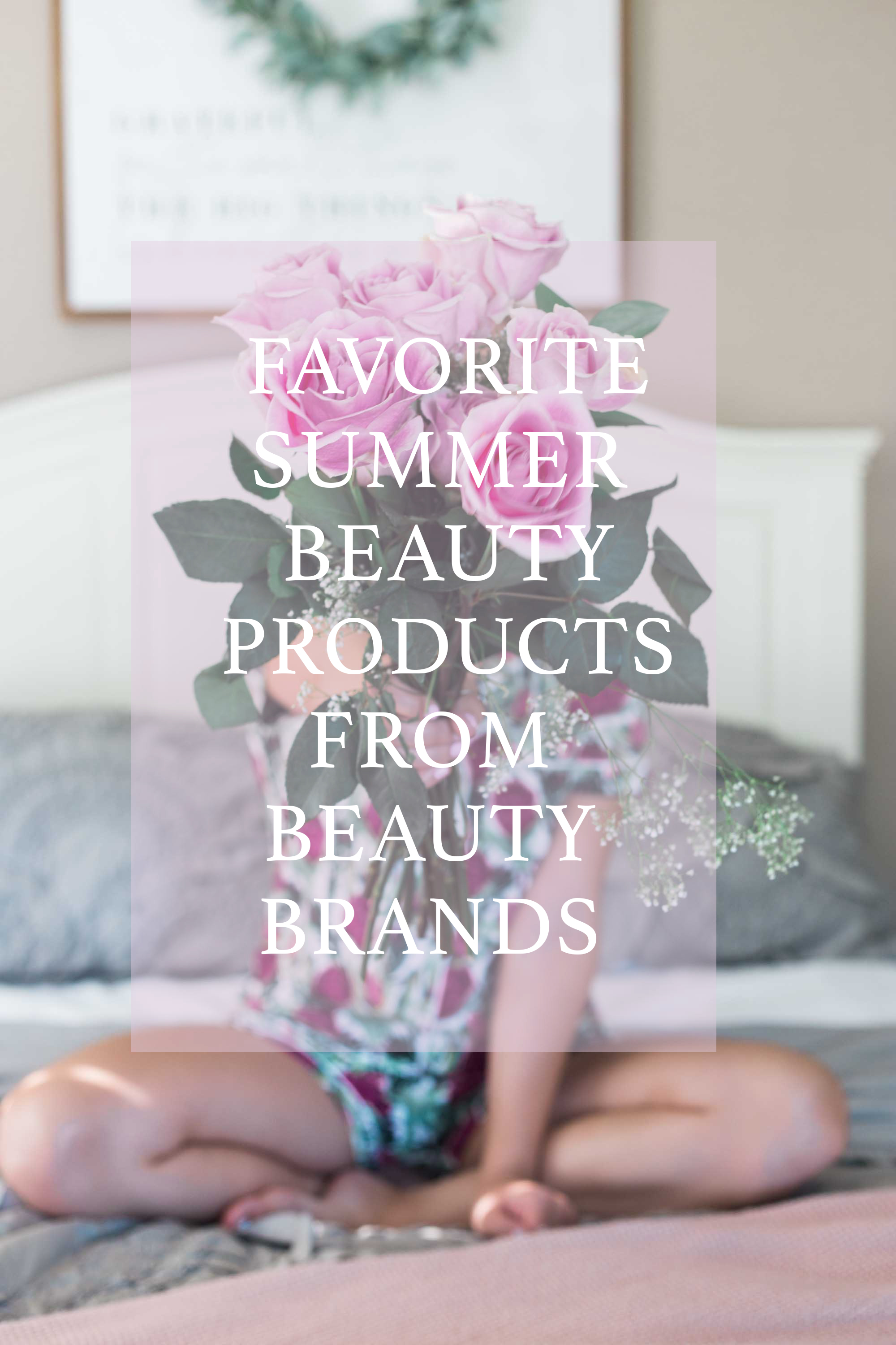 2018 Summer Beauty Favorites from Beauty Brands